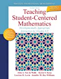 Teaching Student-Centered Mathematics, John A. Van de Walle and Lou Ann H. Lovin, 0132824876