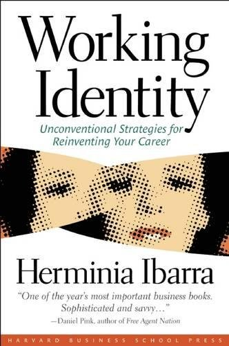 Working Identity: Unconventional Strategies for Reinventing Your Career [Herminia Ibarra] (Tapa Blanda)