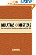 #4: Mulattas and Mestizas: Representing Mixed Identities in the Americas, 1850-2000