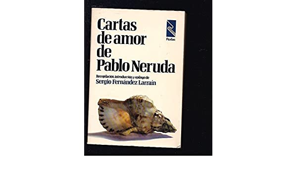 Cartas de amor de Pablo Neruda (Grandes obras Rodas ; E-1 ...