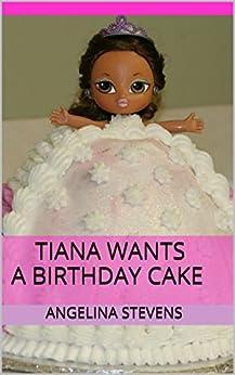 Tiana Wants Birthday Angelina Stevens ebook product image
