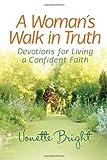 A Woman's Walk in Truth, Vonette Bright, 0736939296