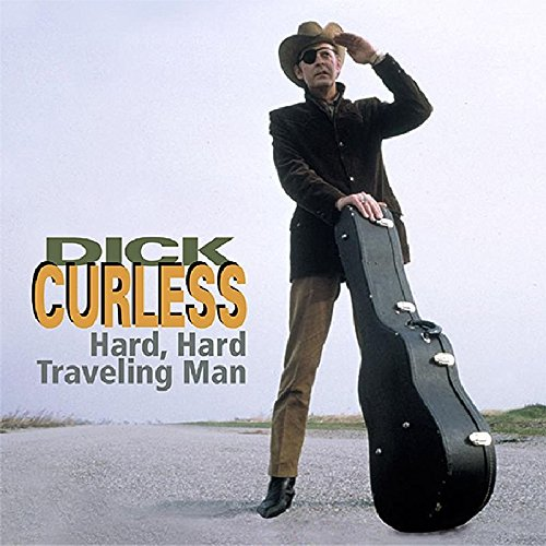 Hard, Hard Traveling Man by Curless, Dick
