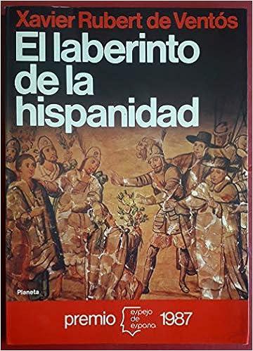 Laberinto de la hispanidad, el (Espejo de España): Amazon.es: Rubert de Ventós, Xavier: Libros