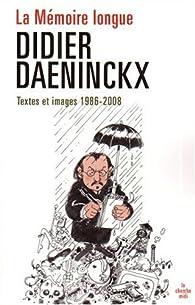 La Mémoire longue : Textes et images, 1986-2008 par Didier Daeninckx