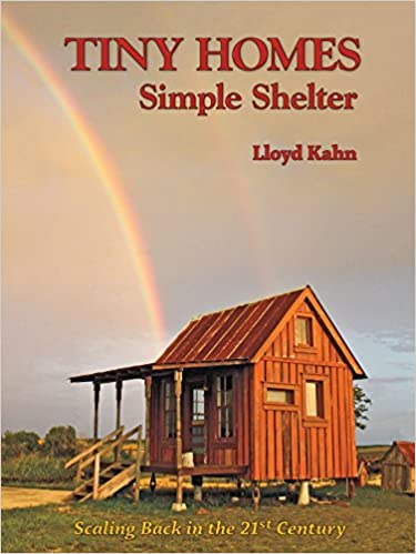 tiny homes simple shelter the shelter library of building books