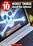 img - for The 10 Worst Things About the Internet book / textbook / text book