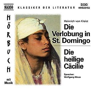Die Verlobung in St. Domingo - Die heilige Cäcilie Hörbuch