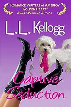 Captive Seduction (The Seduction Series Book 2) by [Kellogg, L.L., Kellogg, Laurie]