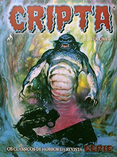 Cripta - Volume 3. Coleção Os Clássicos de Horror da Revista Eerie