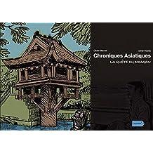 La Quête du Dragon (Collection Chroniques Asiatiques) (French Edition)