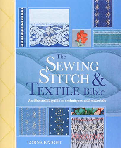 Stitch Material (The Sewing Stitch & Textile Bible: An Illustrated Guide to Techniques and Materials)