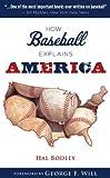 How Baseball Explains America (How...Explain)