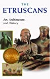 img - for The Etruscans: Art, Architecture, and History book / textbook / text book
