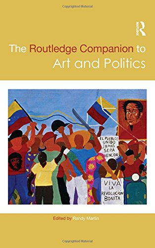 The Routledge Companion to Art and Politics (Routledge Art History and Visual Studies Companions)