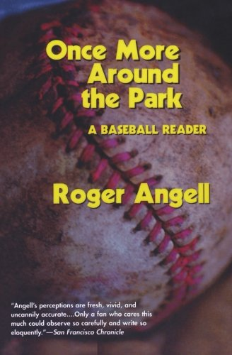 Download Once More Around the Park: A Baseball Reader PDF