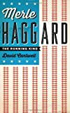 Merle Haggard: The Running Kind (American Music (University of Texas))