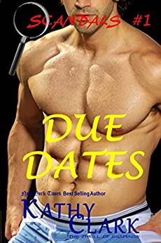 DUE DATES (SCANDALS Book 1) by [Clark, Kathy]