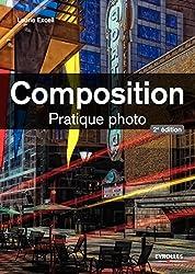 Composition: Pratique photo (French Edition)