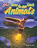 img - for Glow-In-The-Dark Animals (Animals with Super Powers) book / textbook / text book