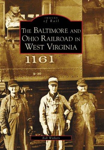Baltimore and Ohio Railroad In West Virginia (WV) (Images of Rail) (Baltimore And Ohio Railroad)