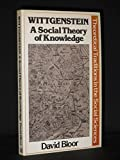 img - for Wittgenstein: A Social Theory of Knowledge (Traditions in Social Theory) book / textbook / text book