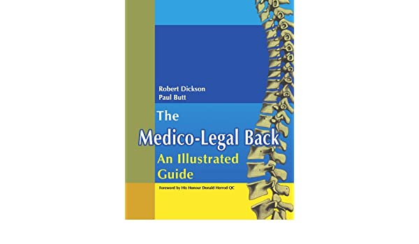 the medico legal back an illustrated guide dickson robert a butt w paul