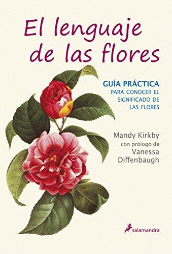 El lenguaje de las flores: guia practica (Spanish Edition) [Mandy Kirkby] (Tapa Dura)