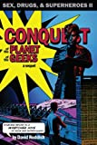 Conquest of the Planet of the Geeks: Sex, Drugs & Superheroes II