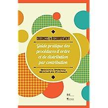 Créances & Recouvrement: Guide pratique des procédures d'ordre et de distribution par contribution (législation belge) (French Edition)