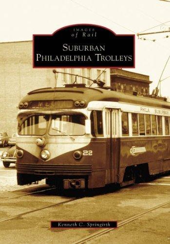 Suburban Philadelphia Trolleys (PA) (Images of Rail) by Kenneth C. Springirth - Philadelphia Mall Pa