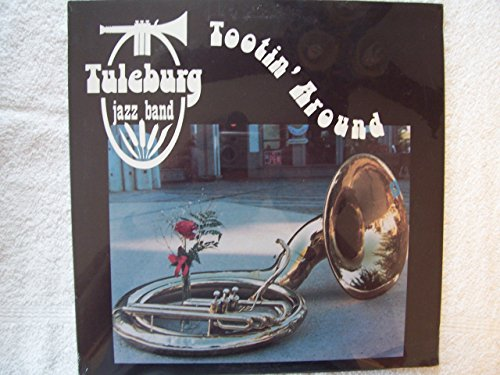 Tuleburg Jazz Corps: Tootin Around: Ragtime Brass: New Orleans & West Coast Style Lp: (1985)