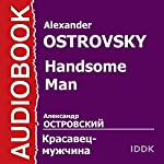 Handsome Man [Russian Edition] | Alexander Ostrovsky