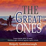 The Great Ones: The Transformational Power of a Mentor | Ridgely Goldsborough