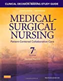Clinical Decision-Making Study Guide for Medical-Surgical Nursing - Revised Reprint : Patient-Centered Collaborative Care, Ignatavicius, Donna D. and Conley, Patricia B., 1455775657