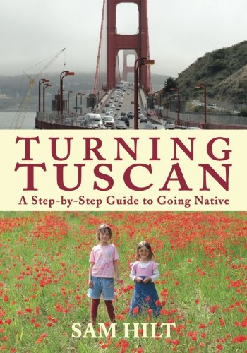 Turning Tuscan: A Step-by-Step Guide to Going - Four Tuscan