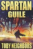 Spartan Guile: An Orion Porter Novel (Spartan Trilogy Book 3)