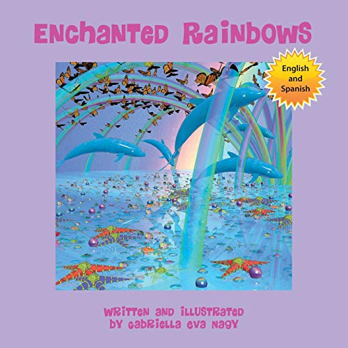 Enchanted Rainbows  [Nagy, Gabriella Eva] (Tapa Blanda)