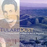 : Tulare Dust: A Songwriters' Tribute To Merle Haggard