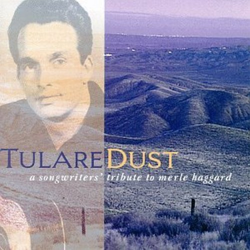 Tulare Dust: A Songwriters' Tribute To Merle Haggard by Hightone Records