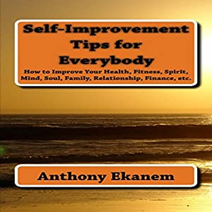 Self Improvement Tips for Everybody Audiobook