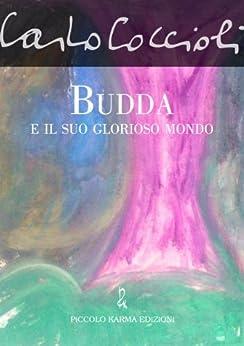 Budda e il suo glorioso mondo (Italian Edition) by [Coccioli, Carlo]