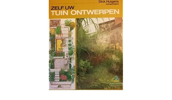 Zelf Tuin Ontwerpen : Zelf uw tuin ontwerpen: praktisch ideeënboek voor aanleg of