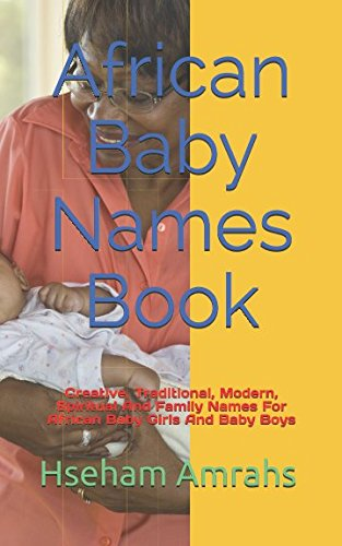 Books : African Baby Names Book: Creative, Traditional, Modern, Spiritual And Family Names For African Baby Girls And Baby Boys