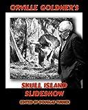Orville Goldner's Skull Island Slideshow: Creation (1931-2) and King Kong (1933)