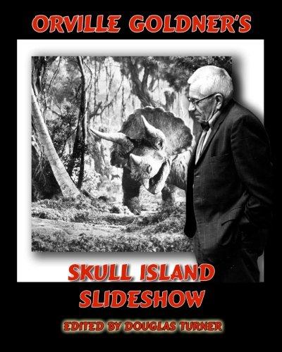 Orville Goldner's Skull Island Slideshow: Creation (1931-2) and King Kong (1933) pdf epub