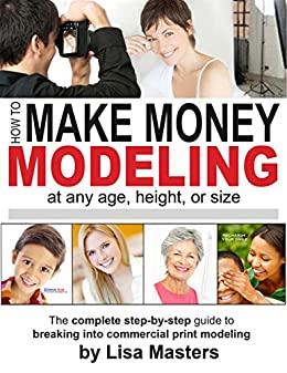 How To Make Money Modeling: at any age, height, or size
