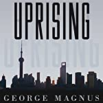 Uprising: Will Emerging Markets Shape or Shake the World Economy? | George Magnus