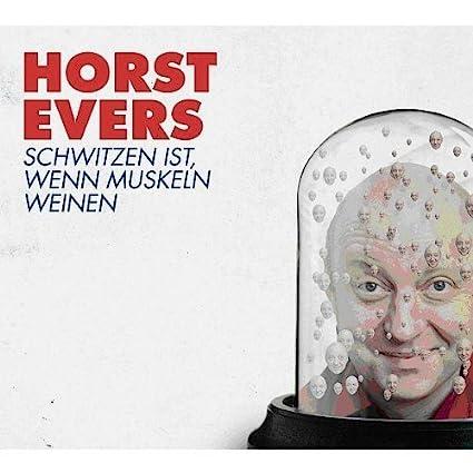 Schwitzen Ist,Wenn Muskeln Weinen von Horst Evers