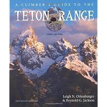 A Climber's Guide to the Teton Range Third Edition(Climber's Guide to the Teton Range)